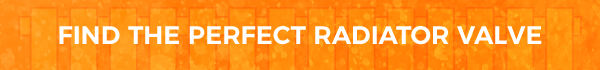 white writing on an orange background spelling out find the perfect radiator valve