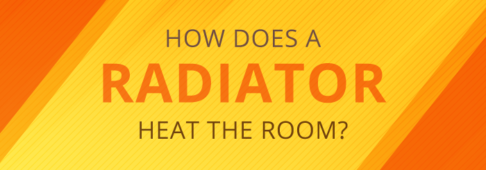 How does a radiator heat a room