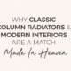 Why classic column radiators and modern interiors are a match made in heaven blog banner