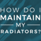 how to maintain radiators banner